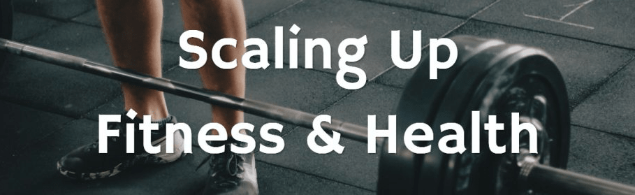 scaling up fitnesshealth